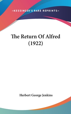 The Return of Alfred (1922) - Jenkins, Herbert George