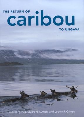 The Return of Caribou to Ungava - Bergerud, A T