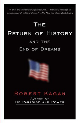 The Return of History and the End of Dreams - Kagan, Robert