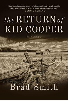 The Return of Kid Cooper: A Novel - Smith, Brad