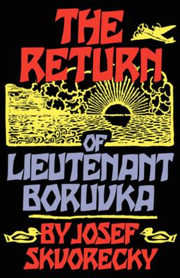 The Return of Lieutenant Boruvka - Skvorecky, Josef