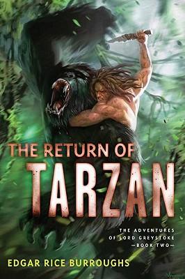 The Return of Tarzan: The Adventures of Lord Greystoke, Book Two - Burroughs, Edgar Rice