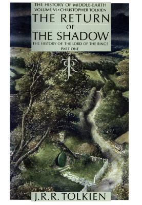 The Return of the Shadow: The History of the Lord of the Rings, Part One - Tolkien, J R R, and Tolkien, Christopher (Editor)