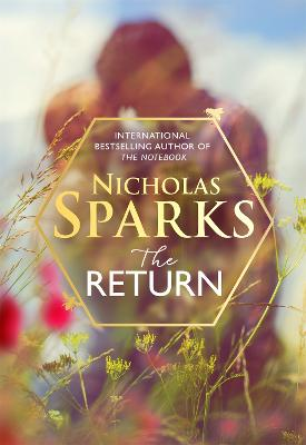 The Return: The heart-wrenching new novel from the bestselling author of The Notebook - Sparks, Nicholas