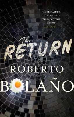The Return - Bolano, Roberto