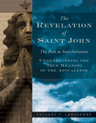 The Revelation of St. John: The Path to Soul Initiation - Lansdowne, Zachary