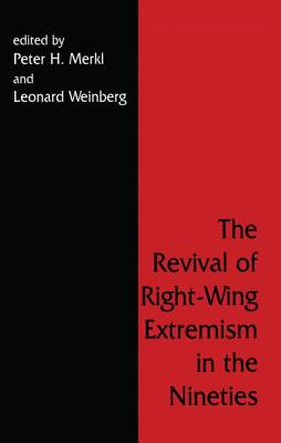 The Revival of Right Wing Extremism in the Nineties - Merkl, Peter H (Editor)