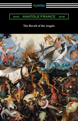 The Revolt of the Angels - France, Anatole, and Jackson, Wilfrid (Translated by)