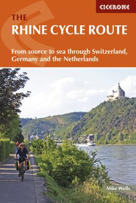 The Rhine Cycle Route: From source to sea - Wells, Mike
