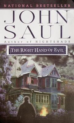 The Right Hand of Evil - Saul, John