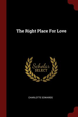 The Right Place for Love - Edwards, Charlotte