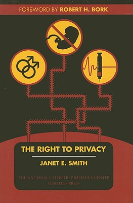 The Right to Privacy - Smith, Janet E, and Bork, Robert H