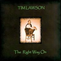 The Right Way On - Tim Lawson