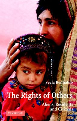 The Rights of Others: Aliens, Residents, and Citizens - Benhabib, Seyla