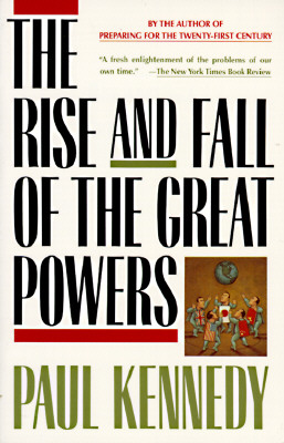 The Rise and Fall of the Great Powers - Kennedy, Paul, Professor