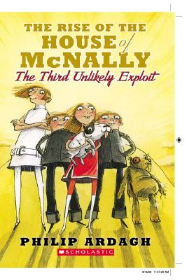 The Rise of the House of McNally: Or about Time Too - Ardagh, Philip, and Roberts, David (Illustrator)
