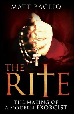 The Rite: The Making of a Modern Exorcist - Baglio, Matt
