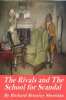 The Rivals and the School for Scandal - Sheridan, Richard Brinsley