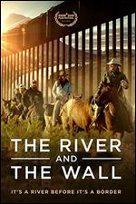 The River and the Wall - Ben Masters
