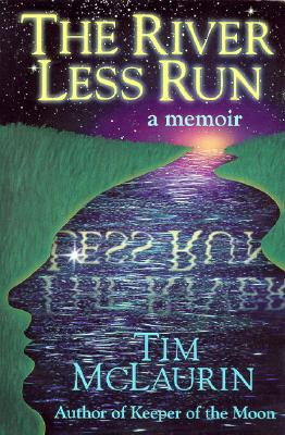 The River Less Run: A Memoir - McLaurin, Tim