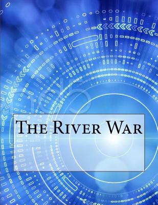 The River War - Churchill, Winston S, Sir