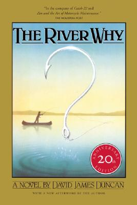 The River Why - Duncan, David James