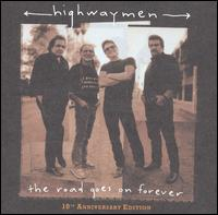 The Road Goes on Forever [10th Anniversary Edition Bonus DVD] - The Highwaymen