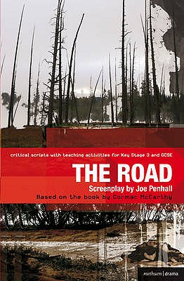 The Road: Improving Standards in English through Drama at Key Stage 3 and GCSE - Penhall, Joe, and McCarthy, Cormac, and Bunyan, Paul (Editor)
