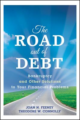 The Road Out of Debt: Bankruptcy and Other Solutions to Your Financial Problems - Feeney, J N