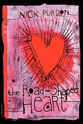 The Road-Shaped Heart - Purdon, Nick, and Lee, Sherry Quan (Foreword by)