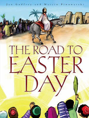 The Road to Easter Day - Godfrey, Jan
