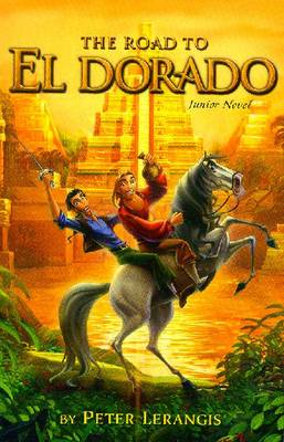 The Road to El Dorado: Junior Novelization - Lerangis, Peter