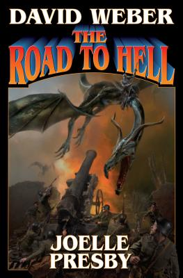 The Road to Hell - Weber, David, and Presby, Joelle