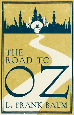The Road to Oz - Baum, L. F.
