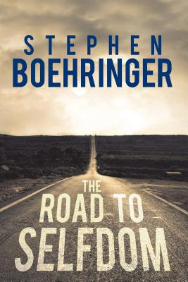 The Road to Selfdom - Boehringer, Stephen