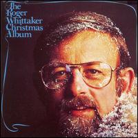 The Roger Whittaker Christmas Album - Roger Whittaker