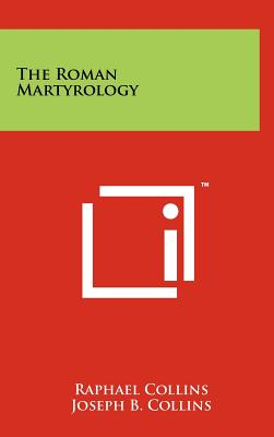 The Roman Martyrology - Collins, Raphael (Translated by), and Collins, Joseph B (Introduction by)