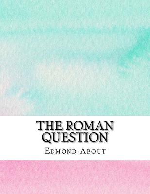 The Roman Question - About, Edmond