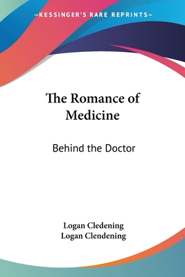 The Romance of Medicine: Behind the Doctor - Cledening, Logan