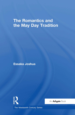 The Romantics and the May Day Tradition - Joshua, Essaka