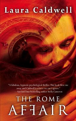 The Rome Affair - Caldwell, Laura