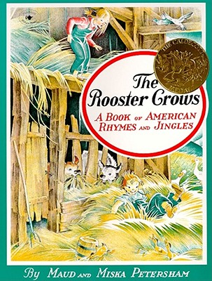 The Rooster Crows: A Book of American Rhymes and Jingles - Petersham, Miska