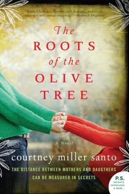 The Roots of the Olive Tree - Santo, Courtney Miller