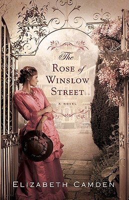 The Rose of Winslow Street - Camden, Elizabeth
