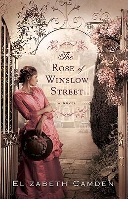The Rose of Winslow Street - Camden, Elizabeth