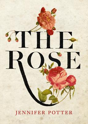 The Rose - Potter, Jennifer