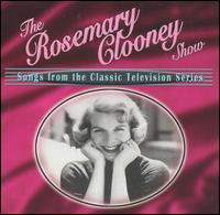 The Rosemary Clooney Show: Songs from the Classic Television Show - Rosemary Clooney