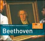The Rough Guide to Classical Composers: Beethoven (with Bonus CD: Beethoven's Mass in C major)