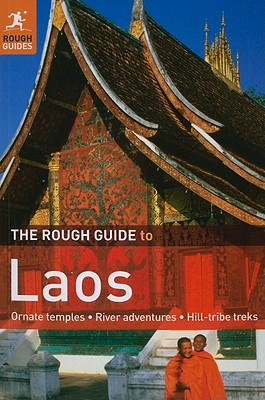 The Rough Guide to Laos - Cranmer, Jeff, and Martin, Steven, and Gibbs, Emma (Contributions by)