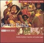 The Rough Guide to the Music of Brazil: Bahia